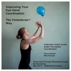 Improve your eye-hand coordination with Feldenkrais Lessons